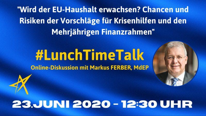 LunchtimeTalkr mit Markus Ferber 23.06. 12:30 Uhr